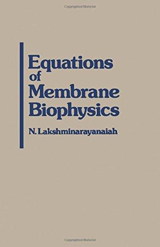 9780124342606: Equations of Membrane Biophysics