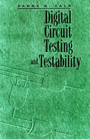 Digital Circuit Testing and Testability: Parag K. Lala