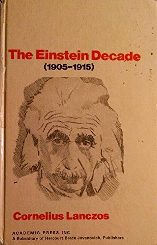 9780124358409: The Einstein decade, 1905-1915