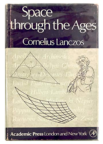 9780124358508: Space Through the Ages: The Evolution of Geometrical Ideas from Pythagoras to Hilbert and Einstein
