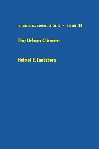 9780124359604: The Urban Climate, Volume 28 (International Geophysics)