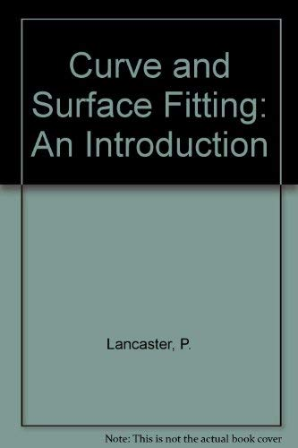 9780124360600: Curve and Surface Fitting: An Introduction