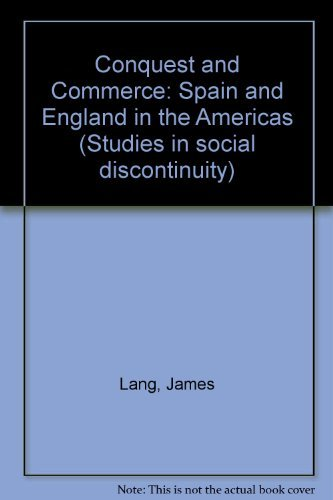 9780124364509: Conquest and commerce: Spain and England in the Americas (Studies in social discontinuity)