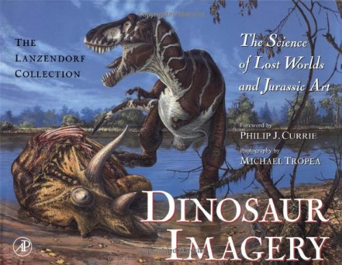 9780124365902: Dinosaur Imagery: The Science of Lost Worlds and Jurassic Art:  The Lanzendorf Collection