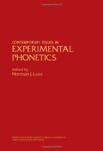 Contemporary Issues in Experimental Phonetics (Perspectives in: Lass, Norman J.