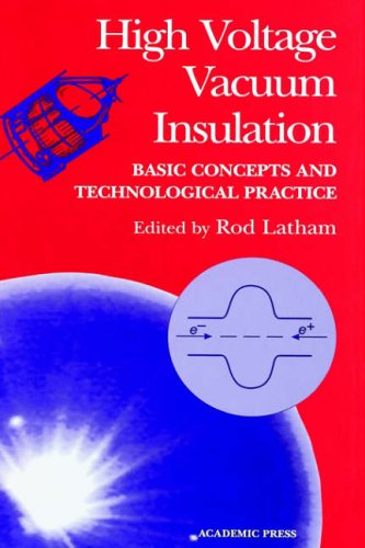 9780124371750: High Voltage Vacuum Insulation: Basic Concepts and Technological Practice