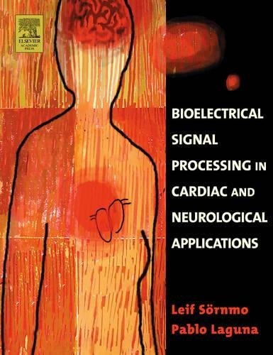 9780124375529: Bioelectrical Signal Processing in Cardiac and Neurological Applications (Biomedical Engineering)