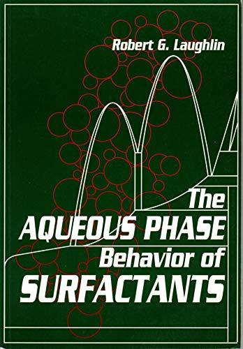 9780124377455: The Aqueous Phase Behavior of Surfactants