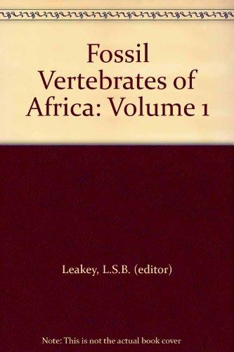 9780124404014: Fossil Vertebrates of Africa: Volume 1