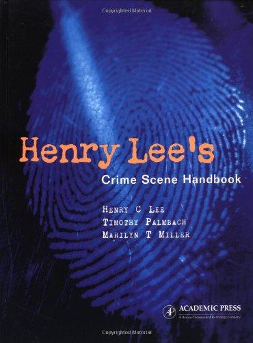 9780124408302: Henry Lee's Crime Scene Handbook