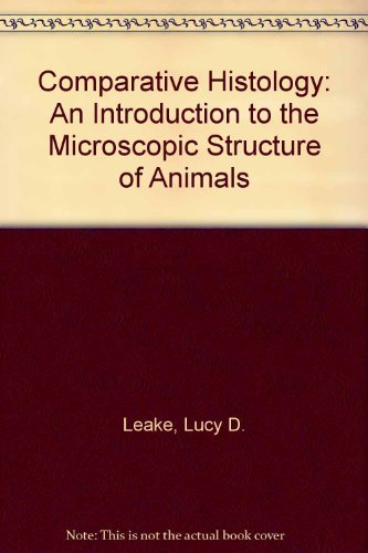 9780124410503: Comparative Histology: An Introduction to the Microscopic Structure of Animals