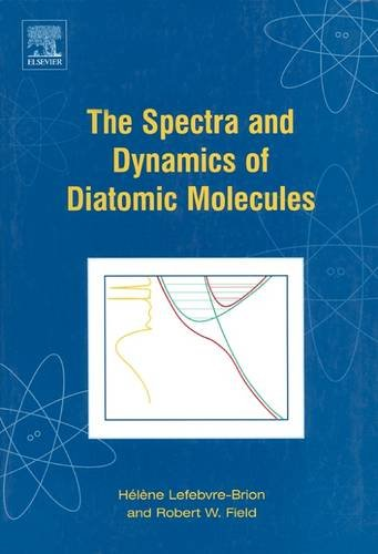 9780124414556: The Spectra and Dynamics of Diatomic Molecules: Revised and Enlarged Edition