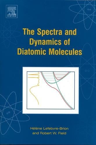 9780124414563: The Spectra and Dynamics of Diatomic Molecules: Revised and Enlarged Edition