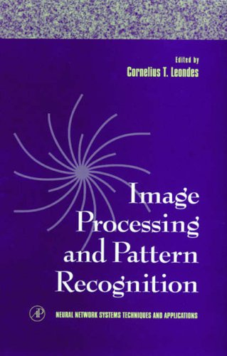9780124438651: Image Processing and Pattern Recognition: Pt. 5 (Neural Network Systems Techniques and Applications)