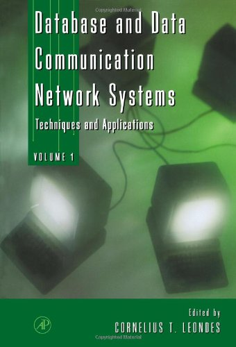 9780124438958: Database and Data Communication Network Systems, Three-Volume Set: Techniques and Applications