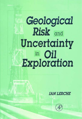 9780124441743: Geological Risk and Uncertainty in Oil Exploration: Uncertainty, Risk and Strategy