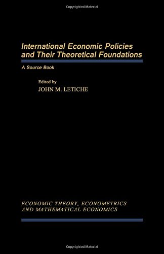 International Economic Policies and Their Theoretical Foundations: Letiche, John M.