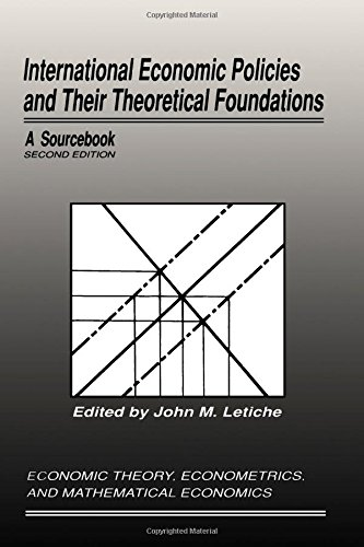 International Economic Policies and Their Theoretical Foundations,: Letiche, John M.