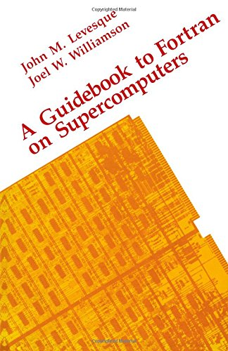 9780124447608: A Guidebook to Fortran on Supercomputers