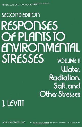 9780124455023: Responses of Plants to Environmental Stresses: Water, Radiation, Salt and Other Stresses (Physiological Ecology)