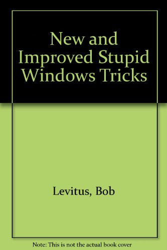9780124455771: New and Improved Stupid Windows Tricks