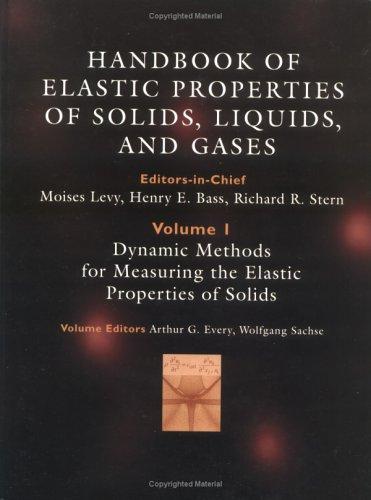 Handbook of Elastic Properties of Solids, Liquids,: Moises Levy (Editor),