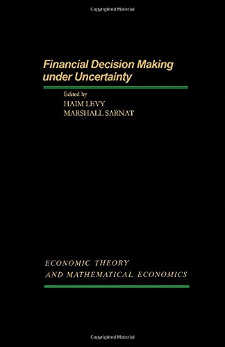 Financial Decision Making Under Uncertainty: Economic Theory: Haim Levy