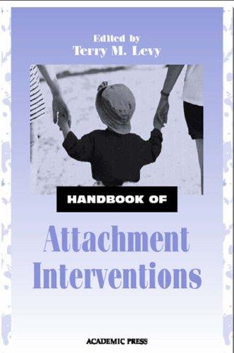 9780124458604: Handbook of Attachment Interventions