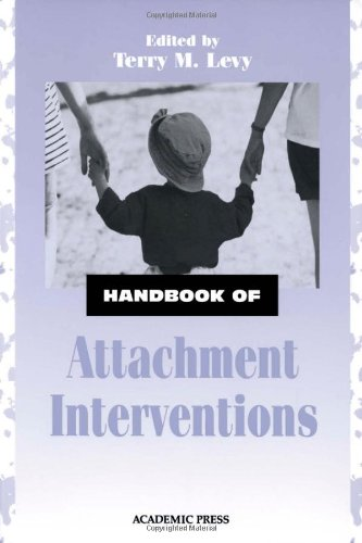 9780124458604: Handbook of Attachment Interventions,