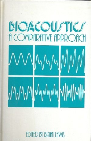 9780124465503: Bioacoustics: A Comparative Approach