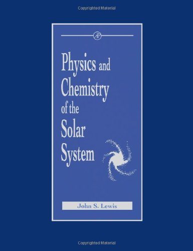 9780124467408: Physics and Chemistry of the Solar System