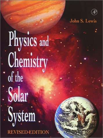 9780124467422: Physics and Chemistry of the Solar System