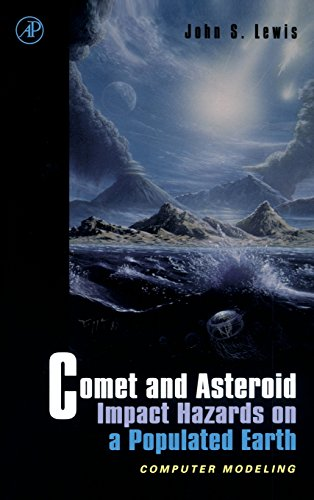9780124467606: Comet and Asteroid Impact Hazards on a Populated Earth: Computer Modeling