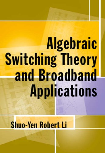9780124471818: Algebraic Switching Theory and Broadband Applications (Telecommunications)