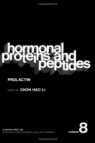 Hormonal Proteins and Peptides: Volume VIII: Prolactin: Choh Hao Li (ed.)
