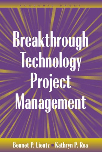 9780124499706: Breakthrough Technology Project Management (E-Business Solutions)