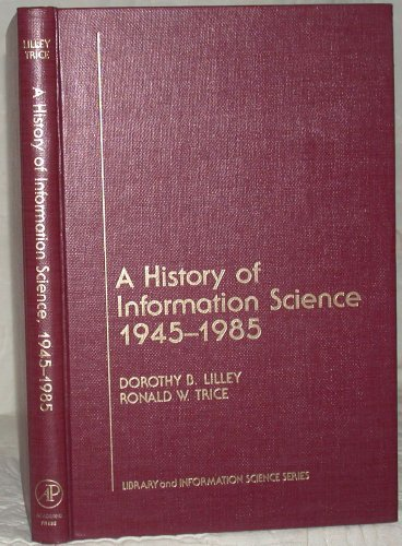 9780124500600: A History of Information Science, 1945-1985 (Library and Information Science)