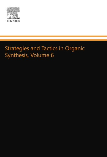 9780124502895: Strategies and Tactics in Organic Synthesis, Volume 6