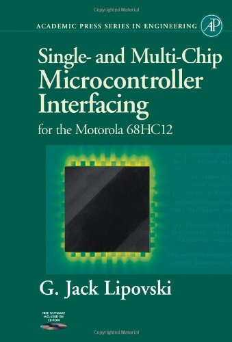 9780124518308: Single and Multi-Chip Microcontroller Interfacing: For the Motorola 6812 (Academic Press Series in Engineering)