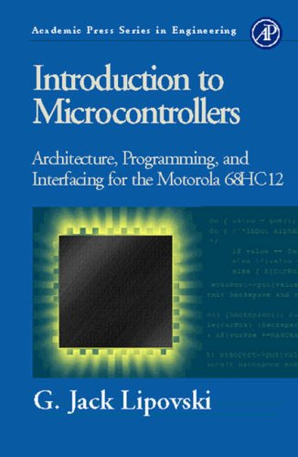 9780124518315: Introduction to Microcontrollers: Architecture, Programming and Interfacing of the Motorola 68Hc12 (Academic Press Series in Engineering)
