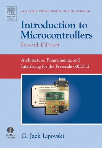 9780124518384: Introduction to Microcontrollers: Architecture, Programming, and Interfacing for the Freescale 68HC12 (Academic Press Series in Engineering)