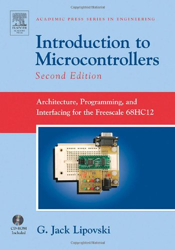9780124518384: Introduction to Microcontrollers, Second Edition: Architecture, Programming, and Interfacing for the Freescale 68HC12 (Academic Press Series in Engineering)