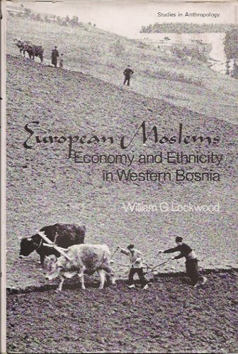 9780124546509: European Muslims: Economy and Ethnicity in Western Bosnia (Studies in anthropology)