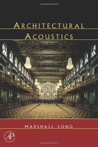 Architectural Acoustics (Applications of Modern Acoustics)
