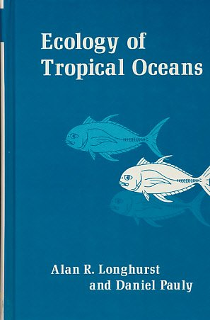 9780124555624: Ecology of Tropical Oceans (Iclarm Contribution, No. 389)