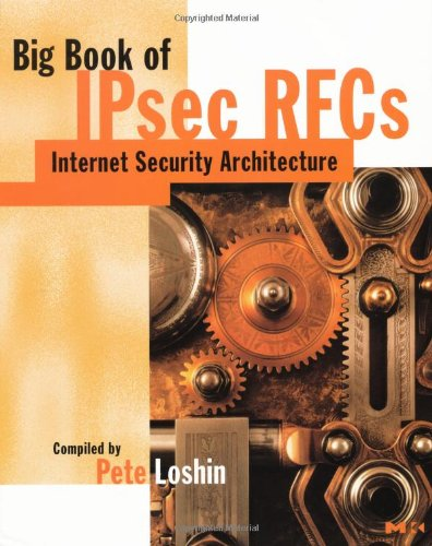 9780124558397: Big Book of IPsec RFCs: IP Security Architecture (The Big Books Series)