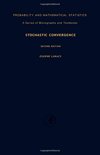 9780124598607: Stochastic Convergence (Probability and mathematical statistics ; v. 30)