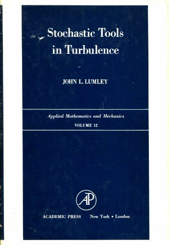 9780124600508: Stochastic Tools in Turbulence (Applied Mathematics and Mechanics Series : Volume 12)