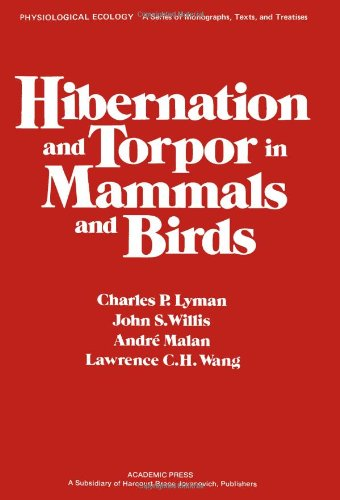 HIBERNATION AND TORPOR IN MAMMALS AND BIRDS: Lyman, Charles P.,
