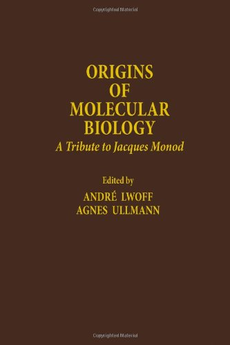 9780124604803: Origins of Molecular Biology: A Tribute to Jacques Monod